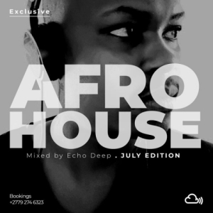 Echo Deep - Exclusive Afro House Mix (July 2019 Edition)